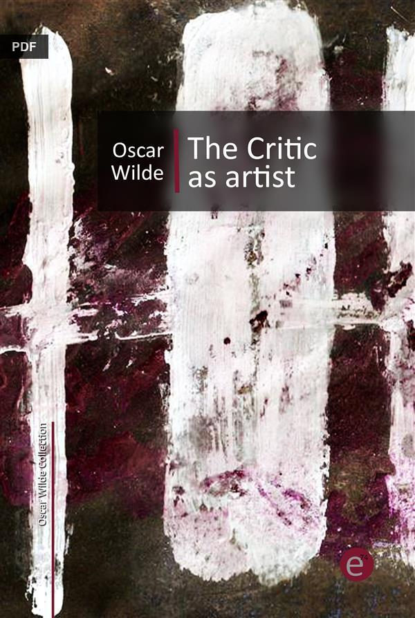 oscar wilde the artist not the Inspired by oscar wilde words taken from the preface of the picture of dorian gray (1890) please see below when critics disagree the artist is in accord with himself we can forgive a man for making a useful thing as long as he does not admire it.