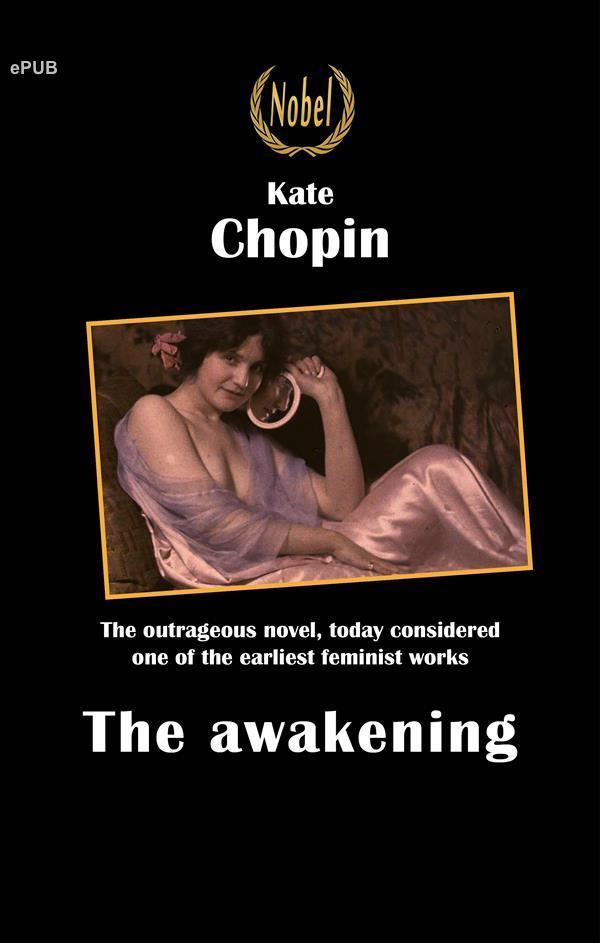 an analysis of kate chopins novel awakening Check the literature archives for other article and essays on or related to the awakening by kate chopin including : the awakening by kate chopin : analysis of the process of edna's awakening • character analysis of edna in the awakening and discussion about conflict & climax • death as a metaphor in the awakening by kate chopin • the story of an hour by kate chopin.
