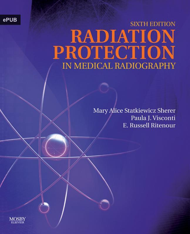 radiation protection in medical radiography Buy radiation protection in medical radiography by mary alice statkiewicz-sherer (9780323446662) from boomerang books, australia's online independent bookstore.